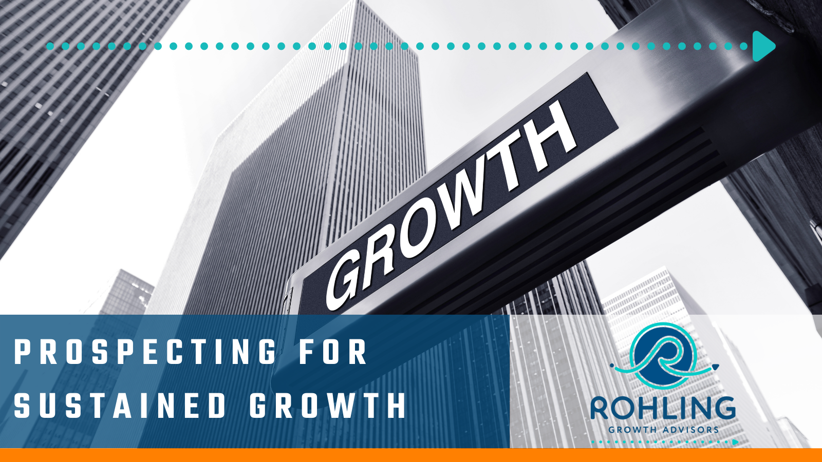Rohling Growth Advisors, Prospecting for Sustained Growth